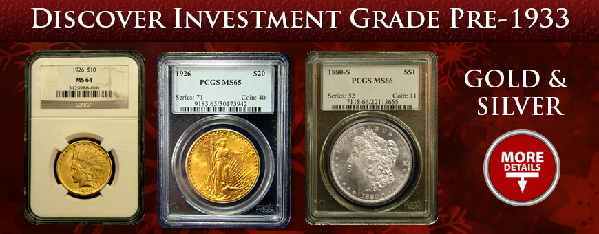 Certified Pre-1933 U.S. gold and silver coins
